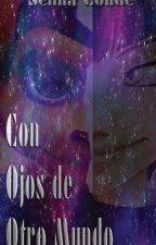 Con Ojos De Otro Mundo by NaokyInverseLayton
