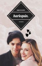harlequin. || bughead oneshots  BOOK COMPLETED by callmelovegood
