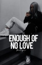 ENOUGH OF NO LOVE. YBN NAHMIR by EXTRADEAD