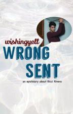 Wrong Sent || Ri. Rivero ✔️ by eunjiyle