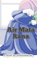 Air Mata Rana by matakacaa_