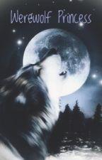 Werewolf Princess by Aurora_7890