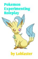Pokemon Experimenting Roleplay by Loblaster
