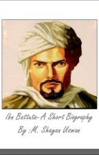 Ibn Battuta - A Short Biography by MuhammedShayan