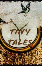 TINY TALES by Tallguyshortstory