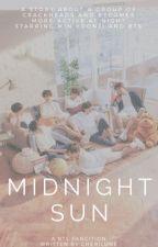 midnight sun, bts!text au  by cherilune