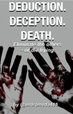 Deduction, Deception, Death by Andromeda465