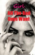 Girl All The Bad Guys Want by Strwbrriees