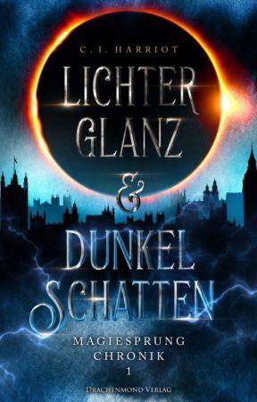 [LESEPROBE]Lichterglanz & Dunkelschatten -  Magiesprung Chronik 1 by Celin_Izabel_Harriot