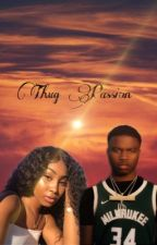 Thug Passion  by its_ya_girl_tete