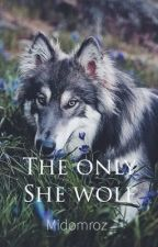 The Only She-wolf. by midomroz
