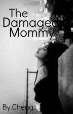(IAM2):The Damaged Mommy by cheng08