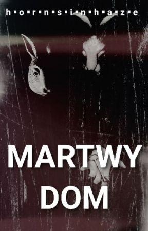 MARTWY DOM by hornsinhaze