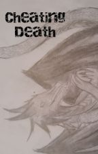 Cheating Death by DaedricPrince07