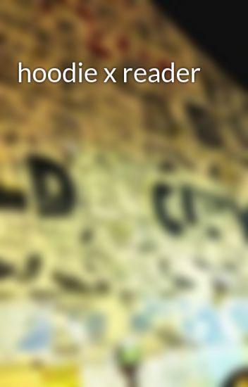 hoodie x reader