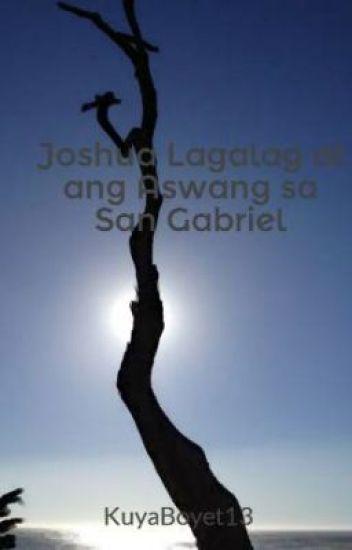 Si Joshua Lagalag at ang Aswang sa San Gabriel     (Book I)