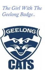 The Girl With The Geelong Badge. by JustAGTownGirl