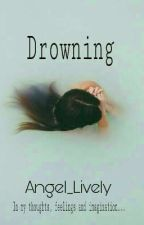 Drowning  by Angel_Lively