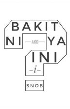 Bakit Niya Ako Iniisnob? [One Shot] by SaveAndPublish