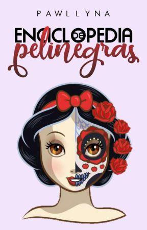 ENCICLOPEDIA DE PELINEGRAS by Pawllyna