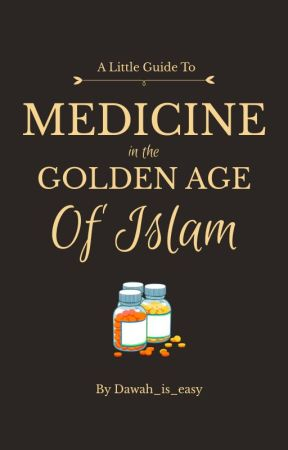 Medicine in the Golden Age of Islam by dawah_is_easy