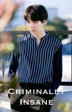 Criminally Insane Min Yoongi x Reader by melanie_blue97