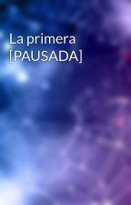 La primera by dramione_ship_lover