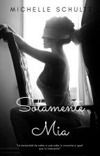 Solamente Mia by MichelleAlejandra387