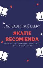 #Katie Recomienda by katiealone