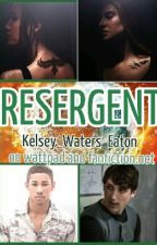Resergent {Book 1} by Kelsey_Writes_AE