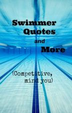 Swimmer quotes and more (Competitive, mind you) by Katrina_Chambersispy