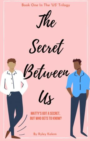 The Secret Between Us [BxB] by RyleyKalem
