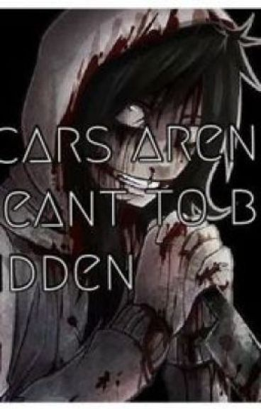 Scars Aren't Meant To Be Hidden (jeffxreader)