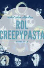 Rol Creepypastas (matriculas abiertas) by -Mike_Crack-