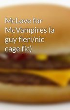 McLove for McVampires (a guy fieri/nic cage fic) by bigbooty4days