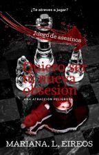 Juego de asesinos: Quiero ser tu nueva obsesión by Laubel_Magno