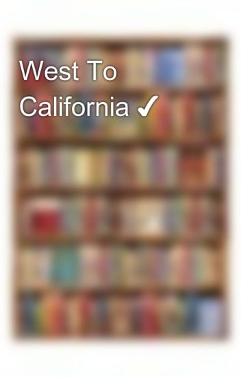 West To California ✔