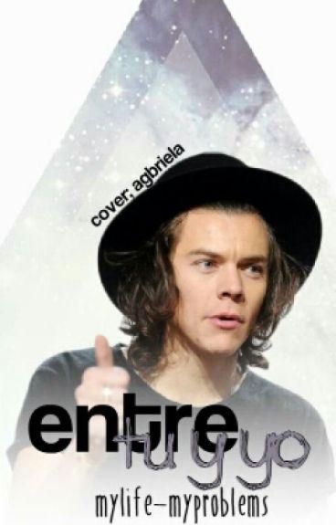 """""""Entre Tu y Yo"""" (Harry Styles y tú)"""