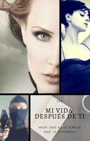 Mi vida después de ti by soyeva2733