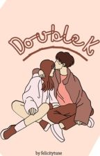 Double K [On Going] by hiipoet