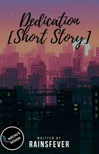 DEDICATION (SHORT STORY) by rainsfever