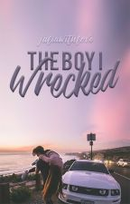 The Boy I Wrecked by juliawithlove