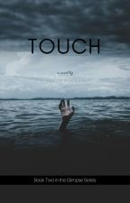 Touch (Completed) by authorofnone