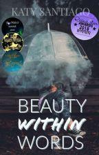 Beauty Within Words  by KatySantiago8