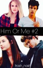 Him Or Me #2 (Cameron Dallas, Taylor Caniff, Nash Grier) by babygirlkodakk