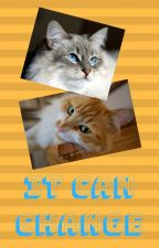 It can Change- A Warrior Cats Fanfiction by Ixilora