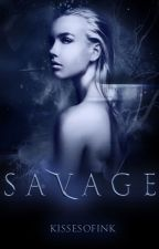 Savage [Bloodlines Trilogy Book 1] by KissesofInk