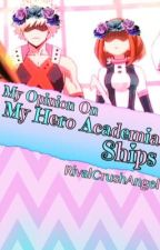 My Opinion On My Hero Academia Ships by GoldRoseAngel