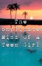 The Complicated Mind Of A Teen Girl by Gildita