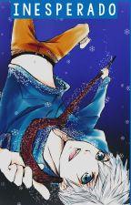 Inesperado [Jack Frost y Tú ] [Finalizada] by LotteKiller